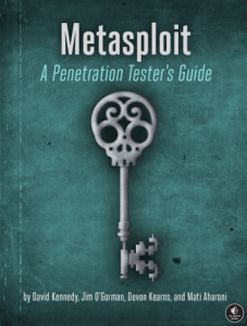 Metasploit: The Penetration Tester's Guide: A Penetration Tester's Guide